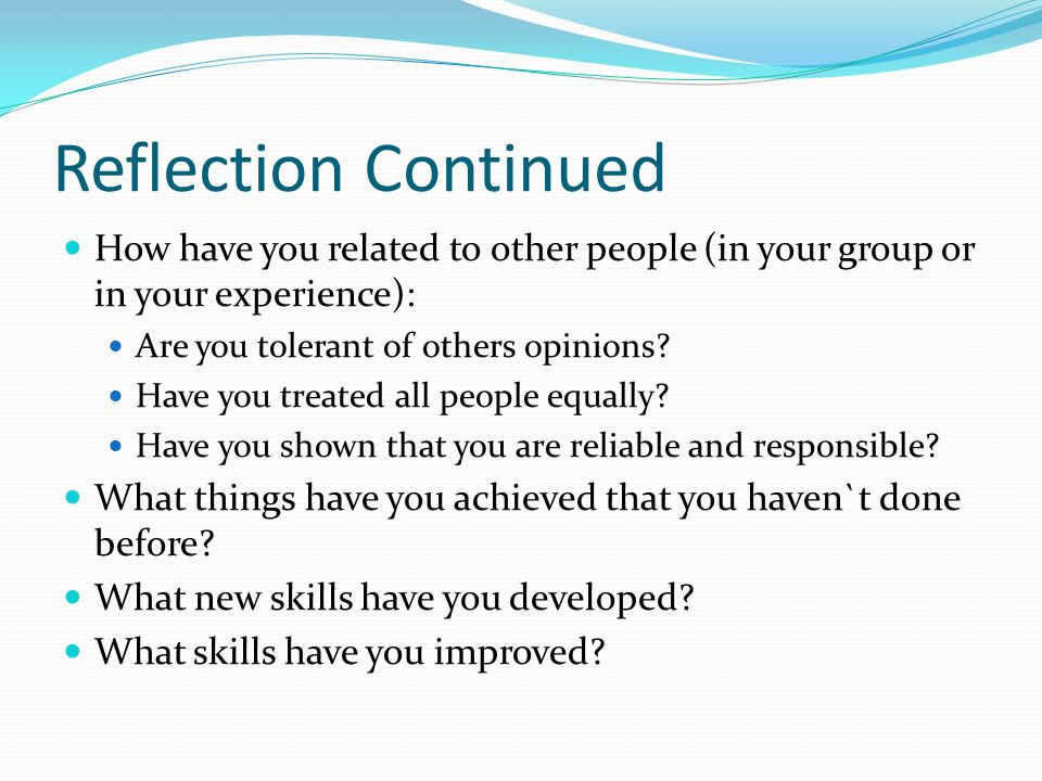 what skills have you improved reflection continued how have you related to other people in your group or in your - How Did You Improve Your Skills What Have You Done To Develop Your Skills