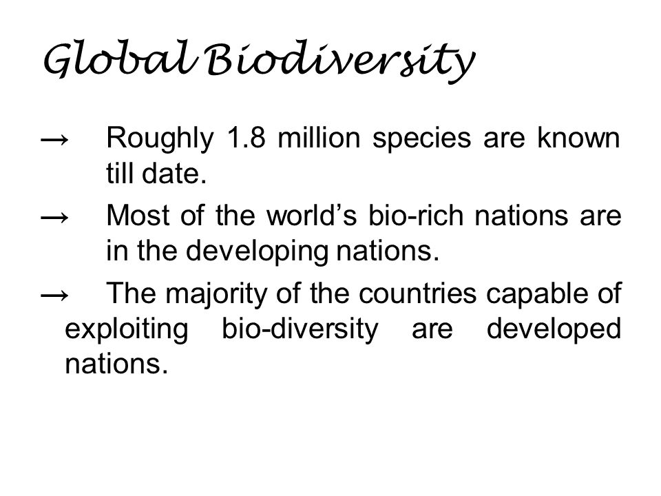 Global Biodiversity → Roughly 1.8 million species are known till date.