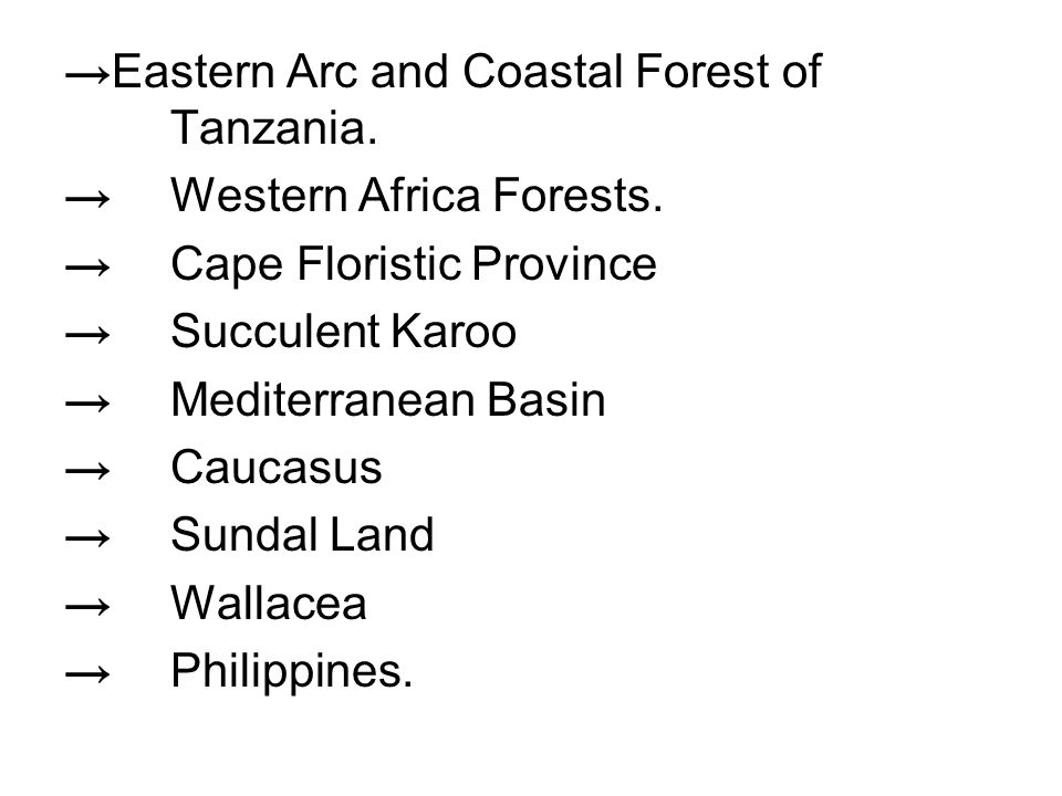 → Eastern Arc and Coastal Forest of Tanzania. → Western Africa Forests.
