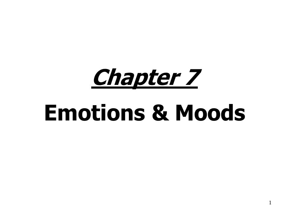 1 Chapter 7 Emotions & Moods