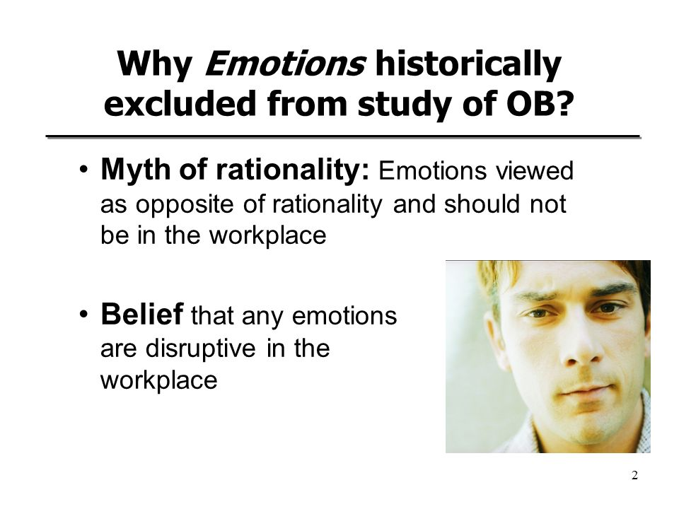 2 Why Emotions historically excluded from study of OB.