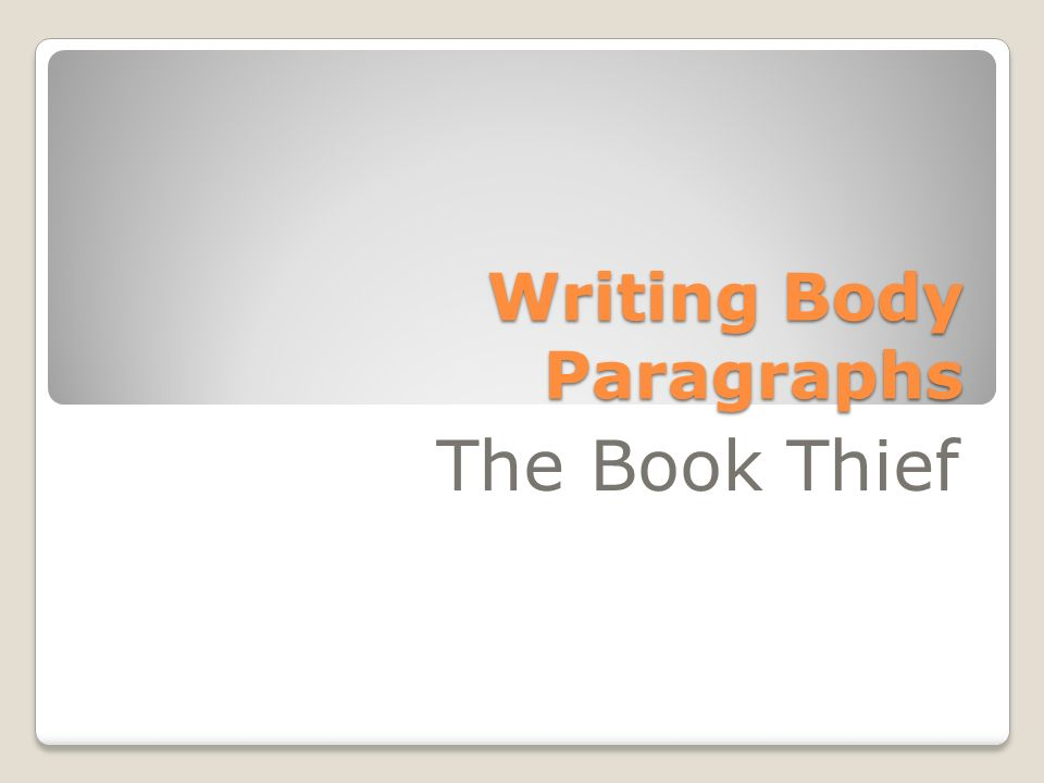 writing body paragraphs the book thief what is an essay what is 1 writing body paragraphs the book thief