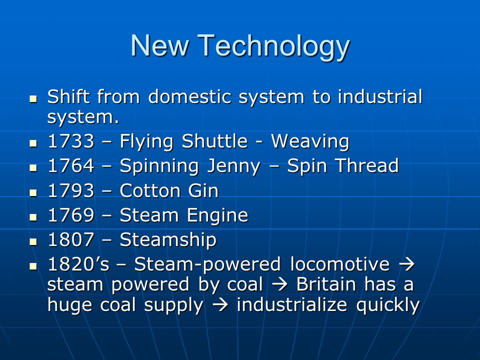 New Technology Shift from domestic system to industrial system.