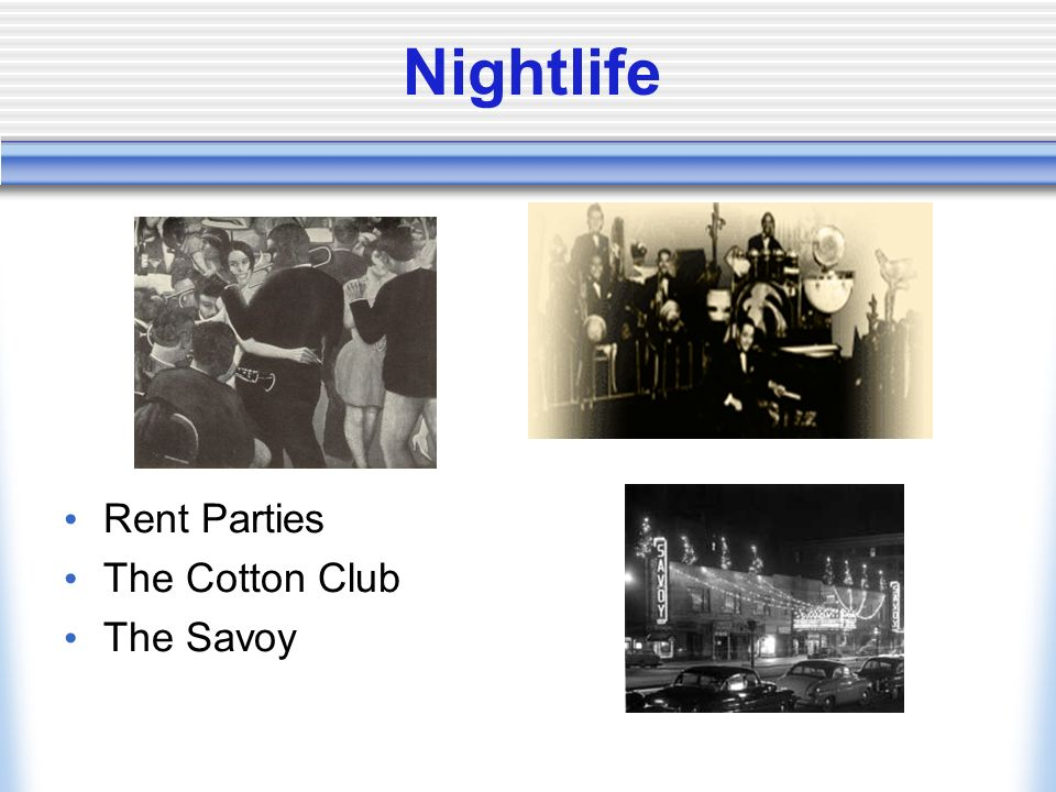 Nightlife Rent Parties The Cotton Club The Savoy