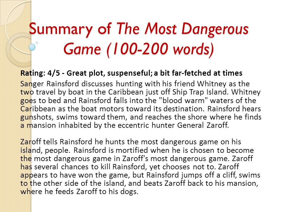 summary of the most dangerous game   words  rating      great    summary of the most dangerous game       words  rating