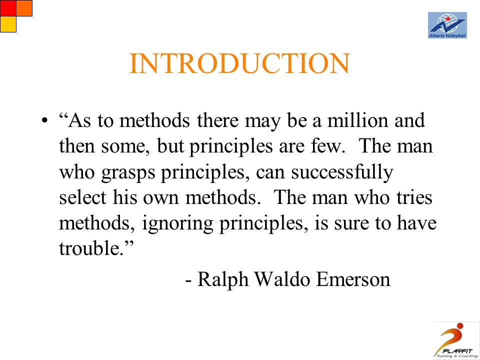 INTRODUCTION As to methods there may be a million and then some, but principles are few.