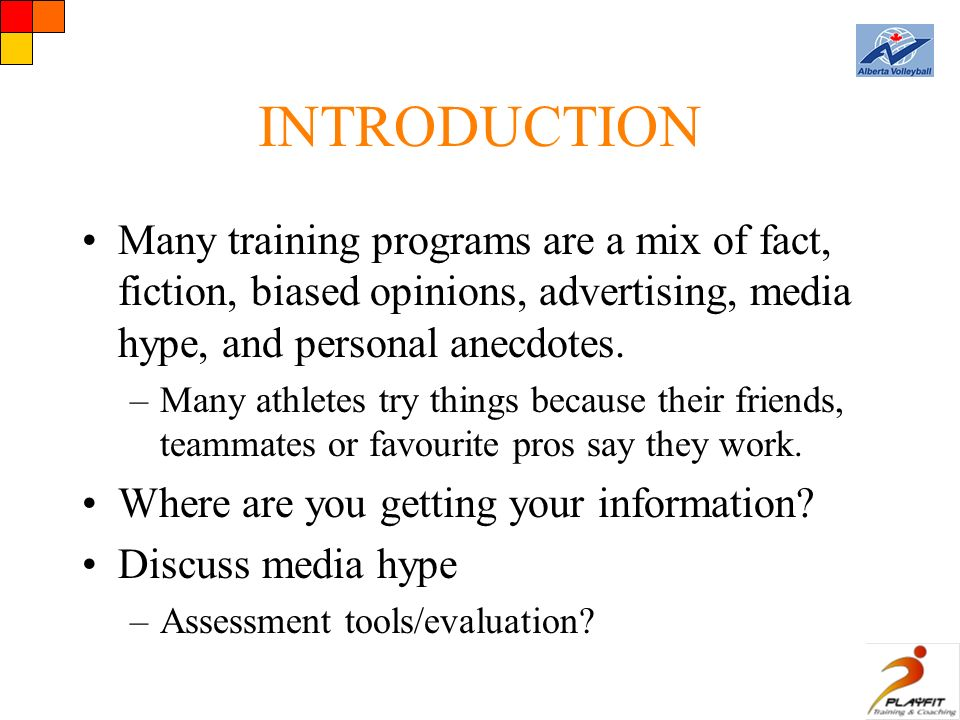 INTRODUCTION Many training programs are a mix of fact, fiction, biased opinions, advertising, media hype, and personal anecdotes.
