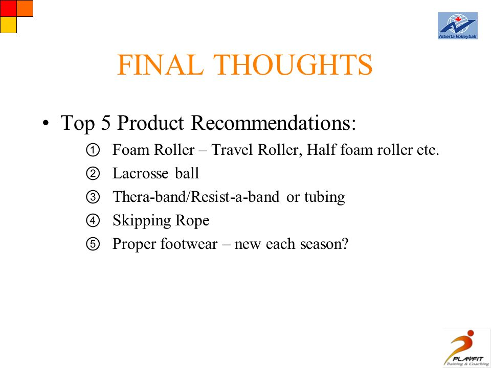 FINAL THOUGHTS Top 5 Product Recommendations: ① Foam Roller – Travel Roller, Half foam roller etc.