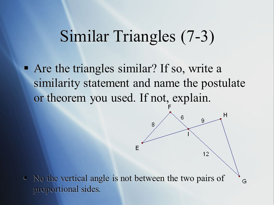  Are the triangles similar.