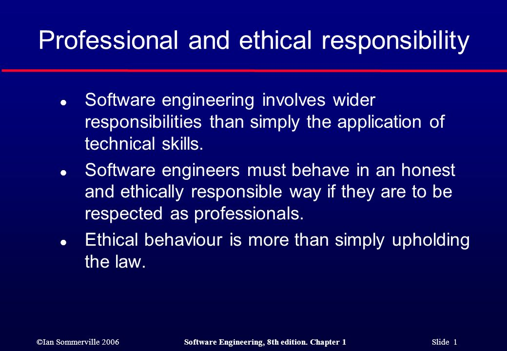 ian sommerville 2006software engineering 8th edition - Responsibilities Of A Software Engineer