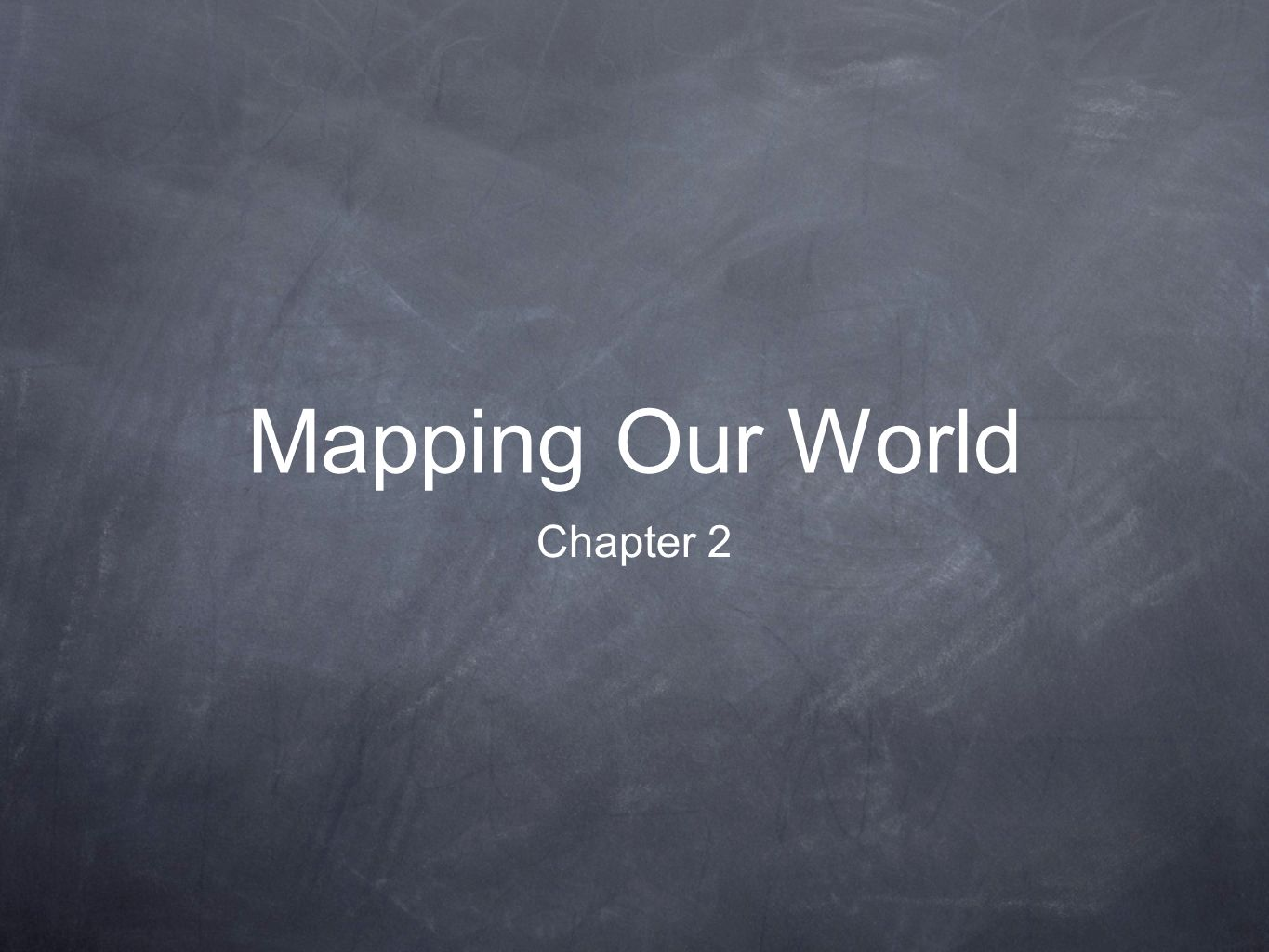 Mapping Our World Chapter 2