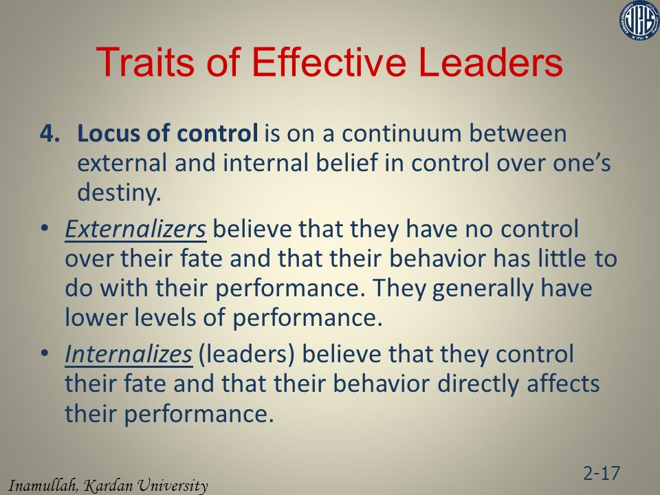 Inamullah, Kardan University 4.Locus of control is on a continuum between external and internal belief in control over one's destiny.