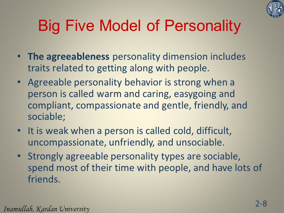 Inamullah, Kardan University The agreeableness personality dimension includes traits related to getting along with people.