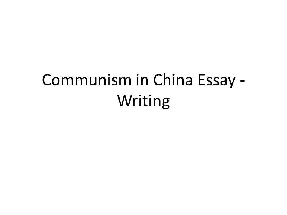 communism in essay writing pulling it all together start  1 communism in essay