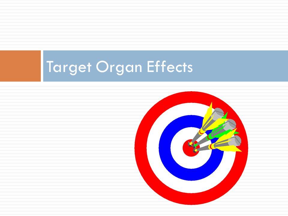 Target Organ Effects