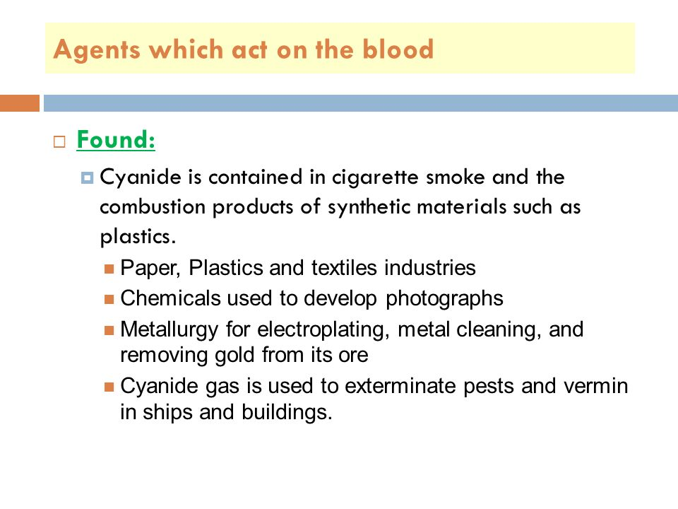  Found:  Cyanide is contained in cigarette smoke and the combustion products of synthetic materials such as plastics.