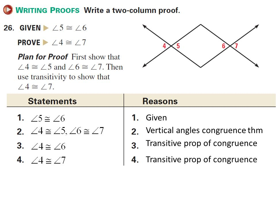 Given Vertical angles congruence thm Transitive prop of congruence