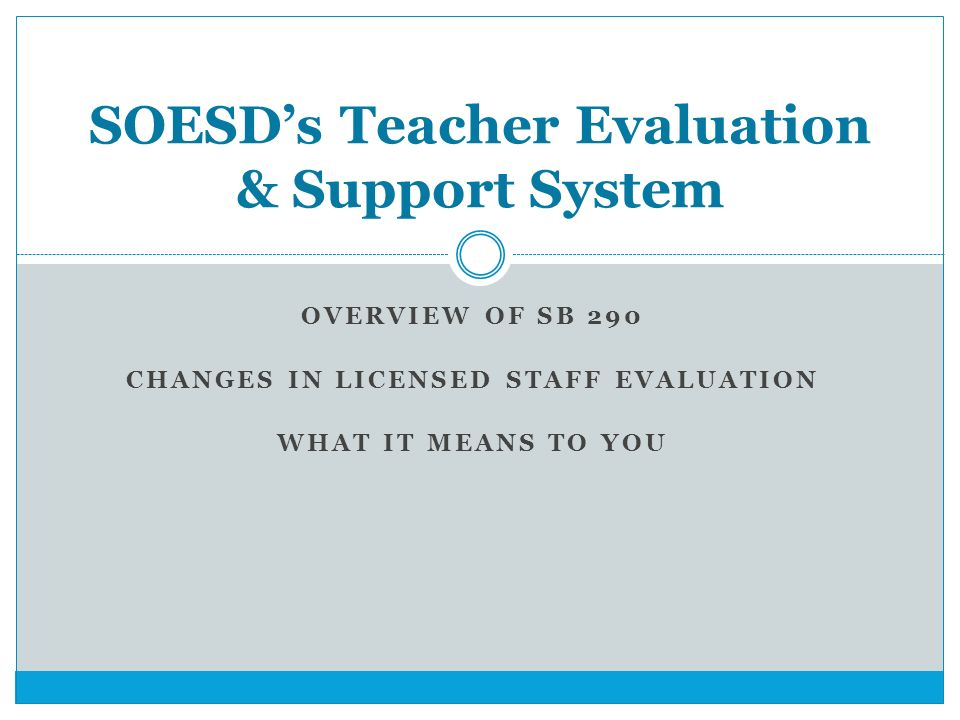 Overview Of Sb 290 Changes In Licensed Staff Evaluation What It