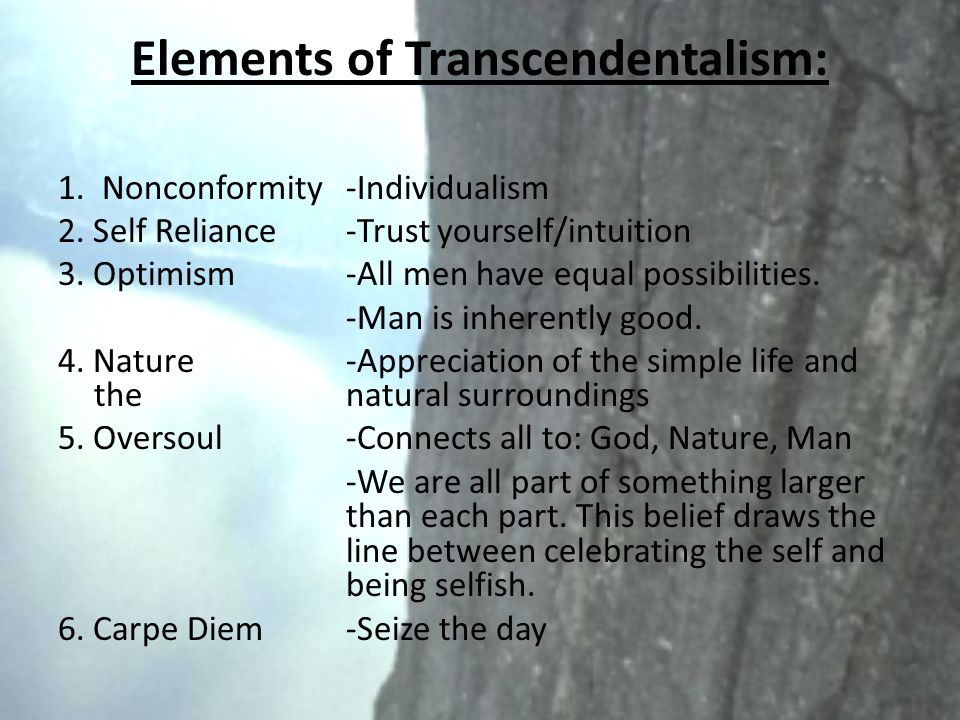Elements of Transcendentalism: 1. Nonconformity -Individualism 2.