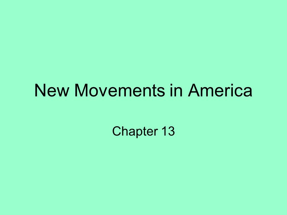 New Movements in America Chapter 13