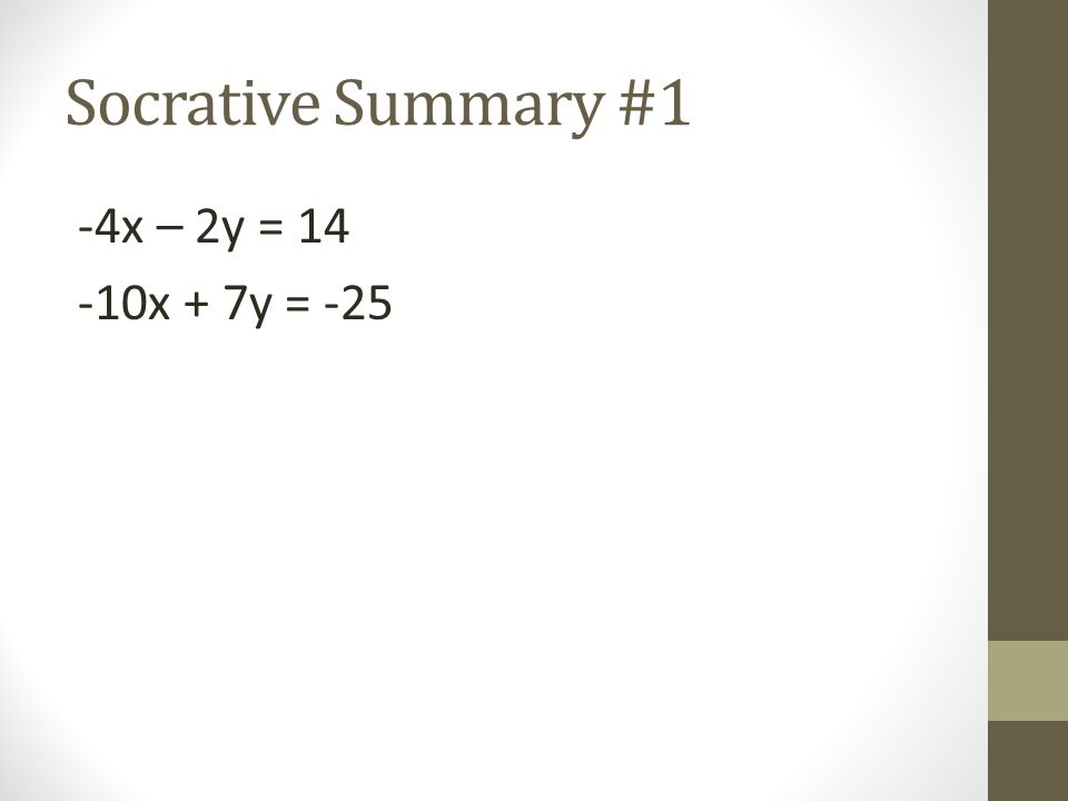 Socrative Summary #1 -4x – 2y = x + 7y = -25