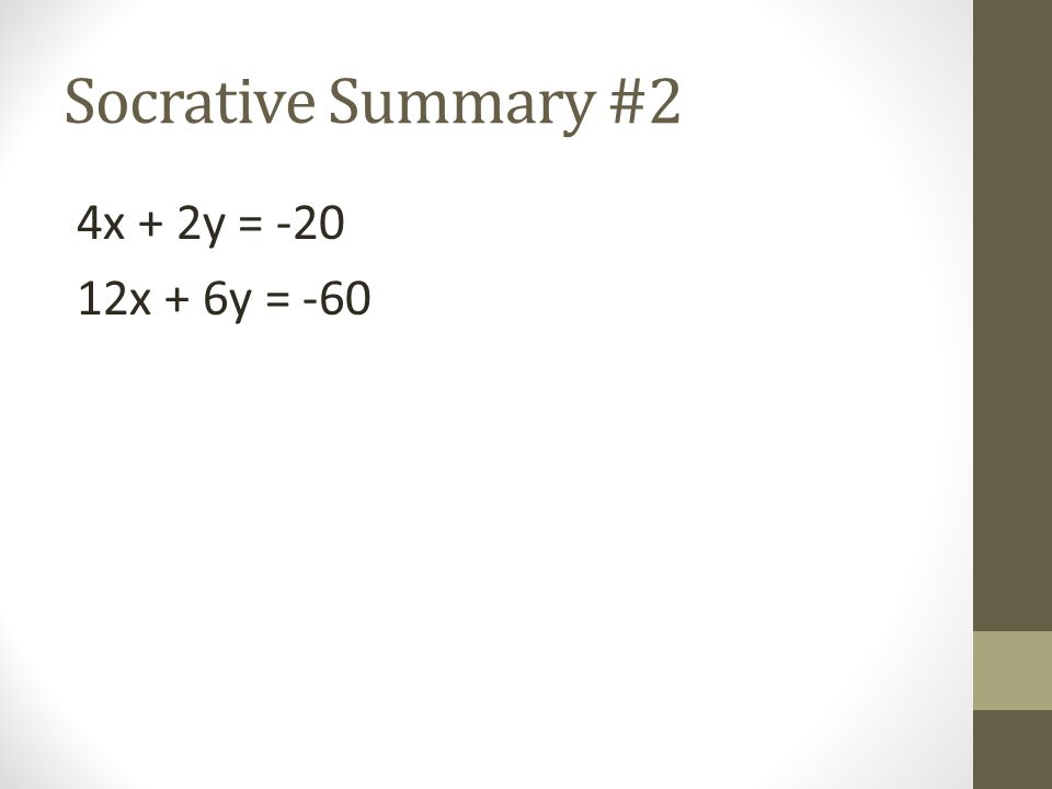 Socrative Summary #2 4x + 2y = x + 6y = -60
