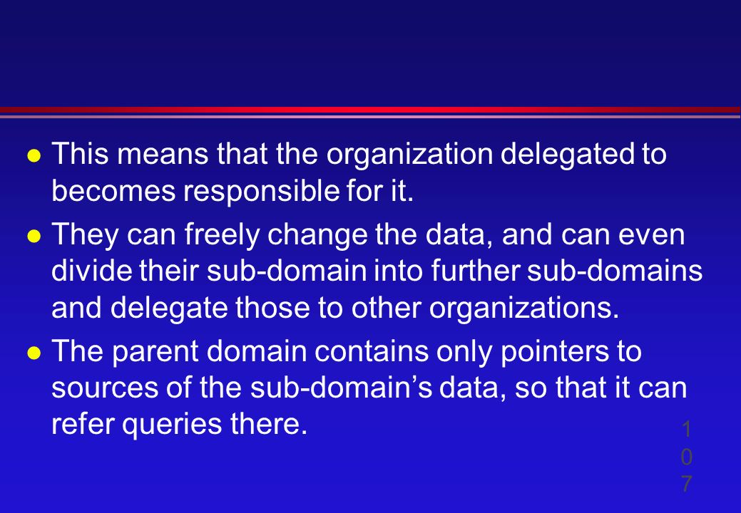 l This means that the organization delegated to becomes responsible for it.