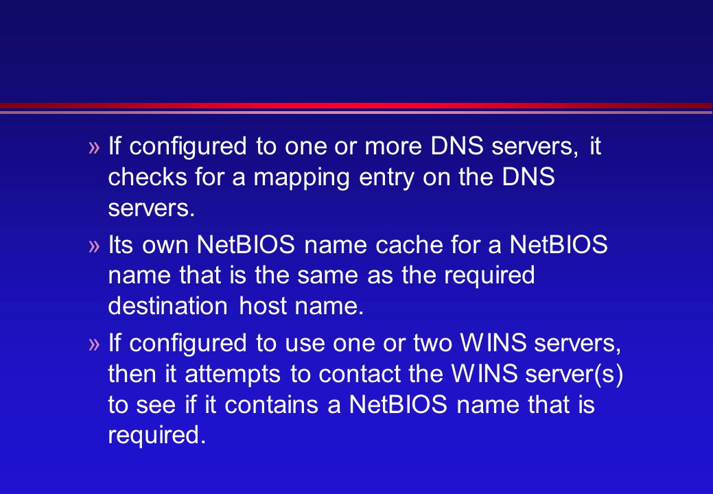 »If configured to one or more DNS servers, it checks for a mapping entry on the DNS servers.