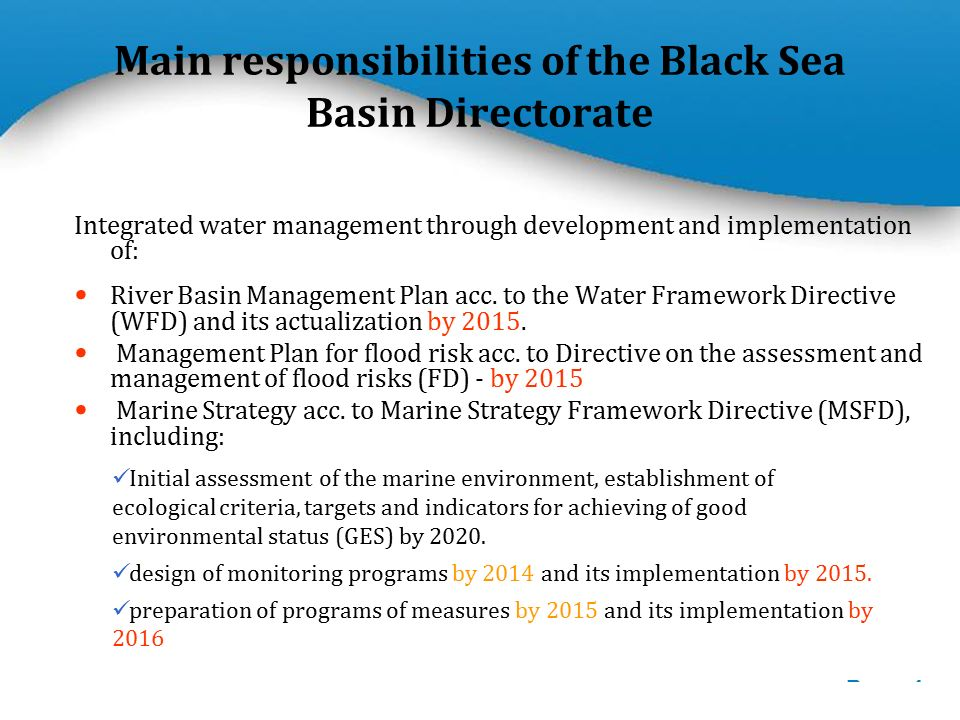 Powerpoint Templates Page 4 Main responsibilities of the Black Sea Basin Directorate Integrated water management through development and implementation of: River Basin Management Plan acc.