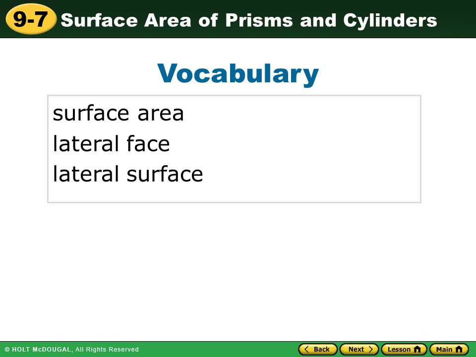 Surface Area of Prisms and Cylinders 9-7 Vocabulary surface area lateral face lateral surface