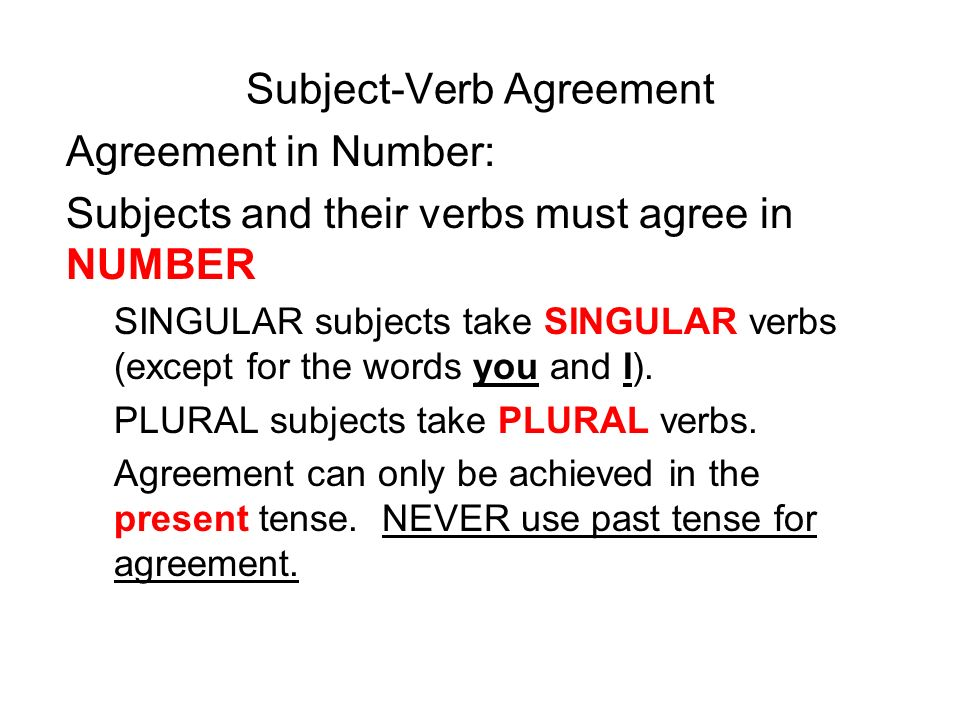 SubjectVerb Agreement Agreement in Number Subjects and their – Words of Agreement