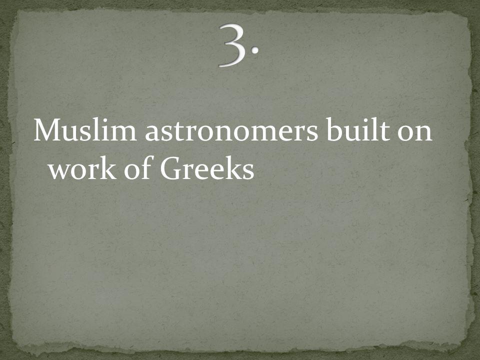 Muslim astronomers built on work of Greeks