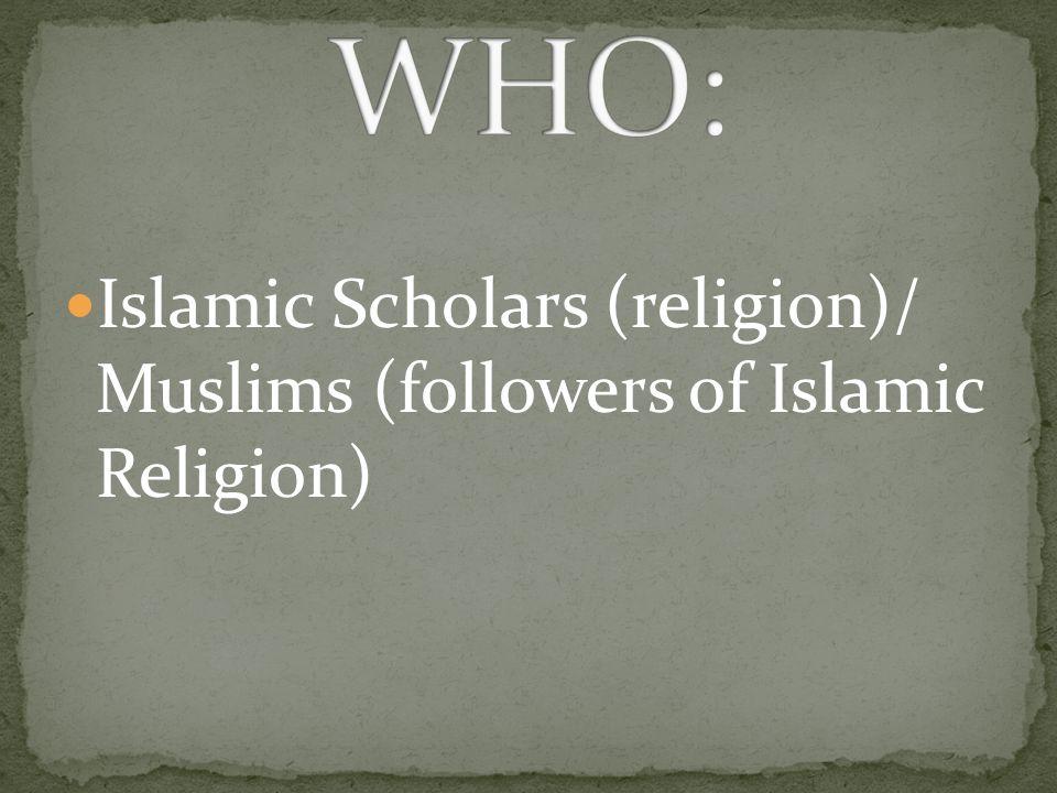 Islamic Scholars (religion)/ Muslims (followers of Islamic Religion)