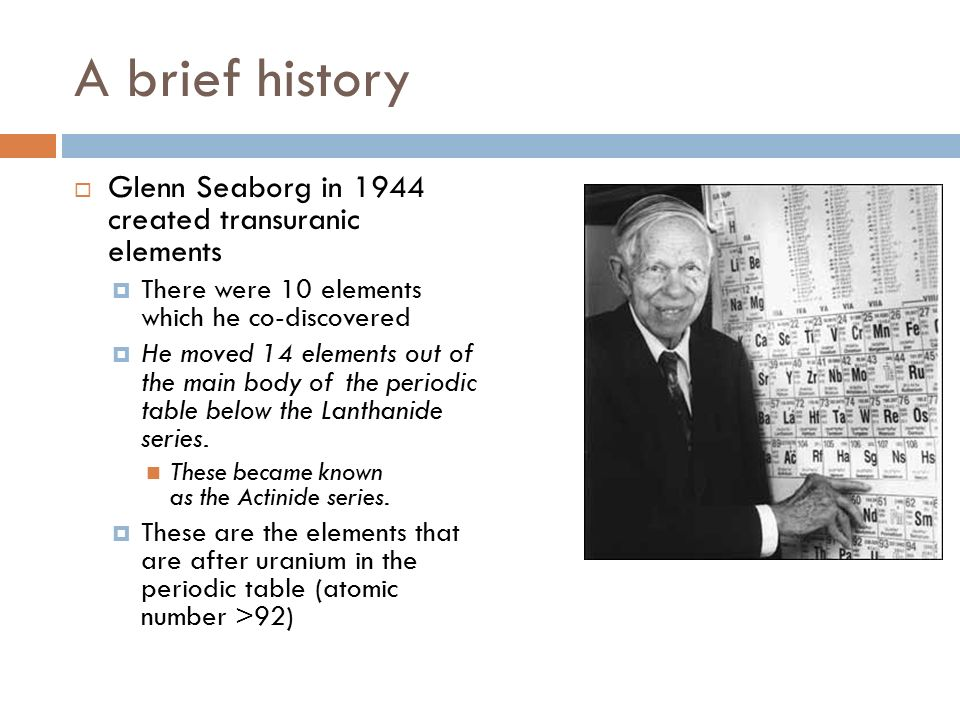 Periodic Table glenn seaborg contributions to the modern periodic table : HISTORY OF THE PERIODIC TABLE. What is the periodic table? How is ...