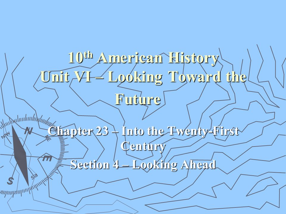 10 th american history unit vi looking toward the future chapter 1 10 th american history unit vi looking toward the future chapter 23 into the twenty first century section 4 looking ahead sciox Choice Image