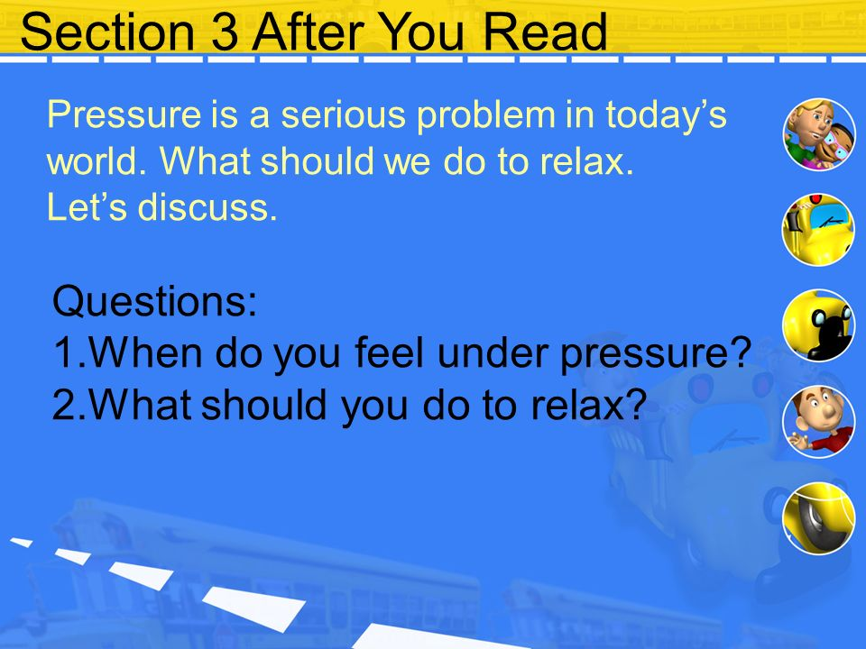 Section 3 After You Read Pressure is a serious problem in today's world.