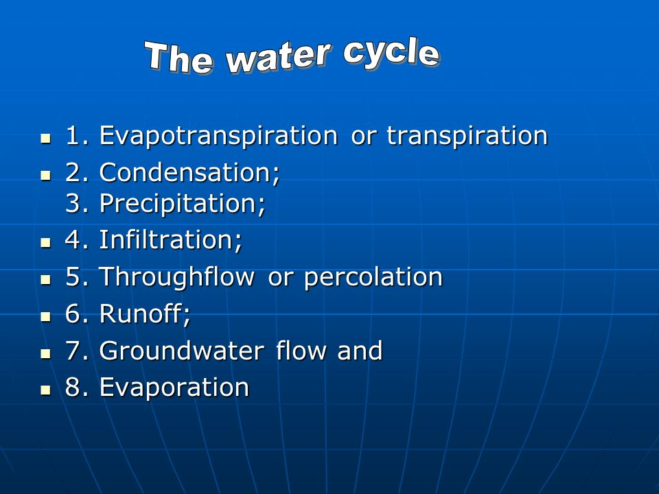 1. Evapotranspiration or transpiration 1. Evapotranspiration or transpiration 2.