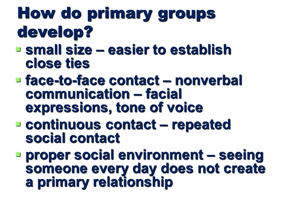 How do primary groups develop.