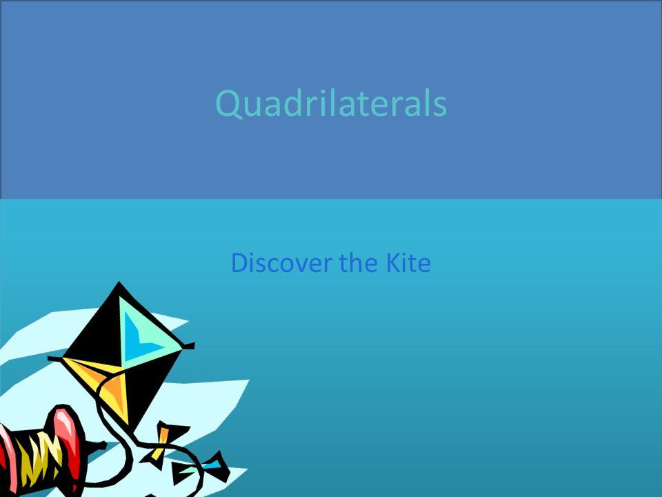 1 Quadrilaterals Discover The Kite