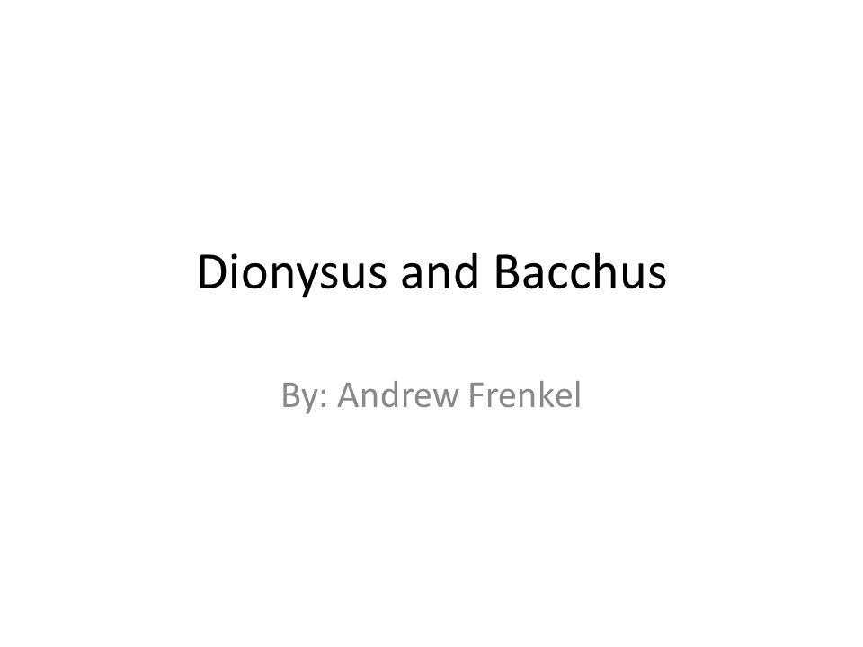 Dionysus And Bacchus By Andrew Frenkel Dionysus Greek God Of Wine