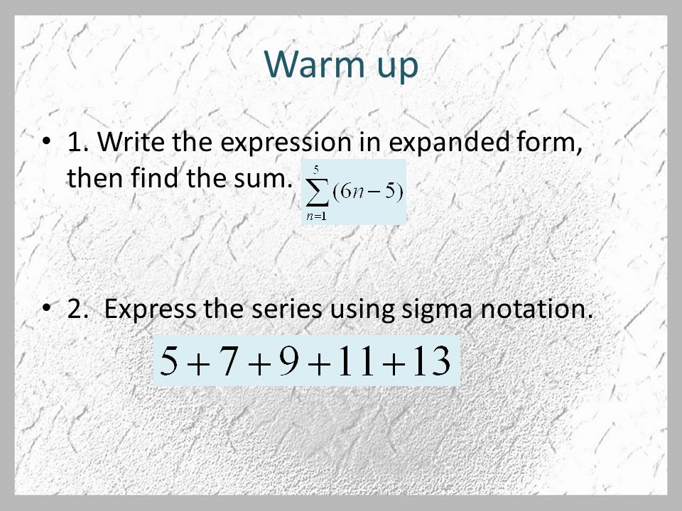 Warm Up 1 Write The Expression In Expanded Form Then Find The Sum