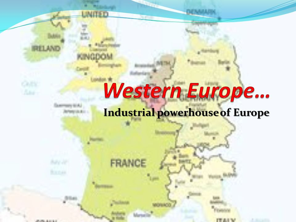 Industrial Powerhouse Of Europe Do Now Western European Countries - Western european countries