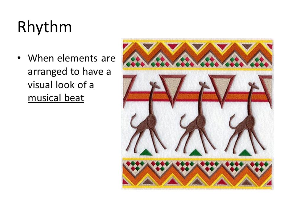 Rhythm When elements are arranged to have a visual look of a musical beat