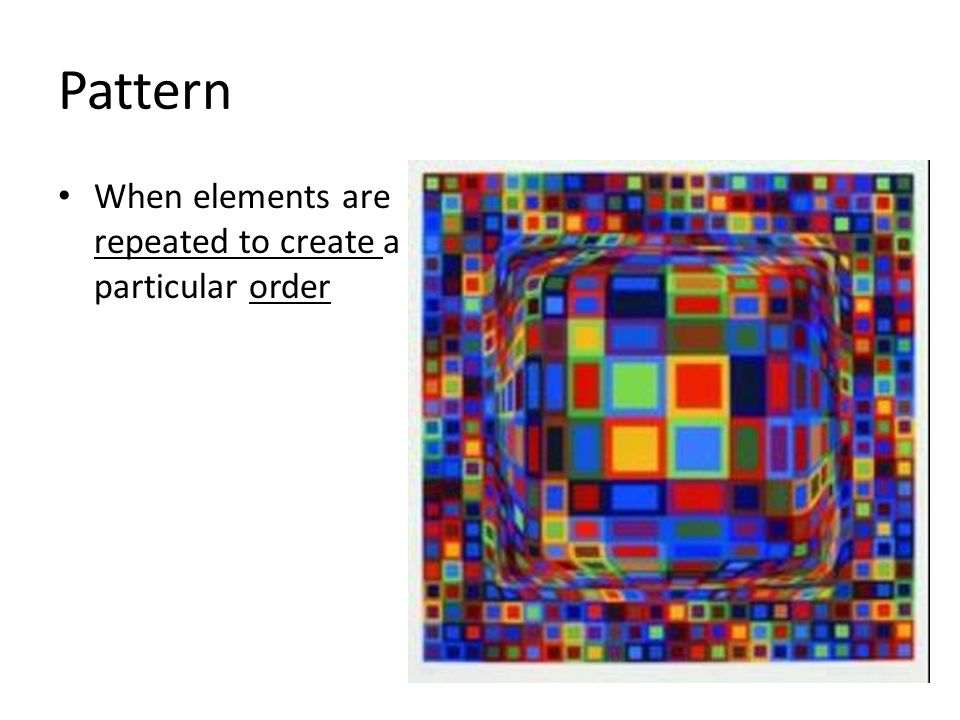 Pattern When elements are repeated to create a particular order