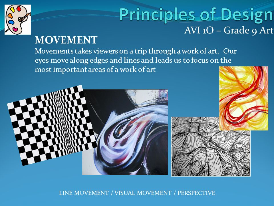 AVI 1O – Grade 9 Art MOVEMENT Movements takes viewers on a trip through a work of art.