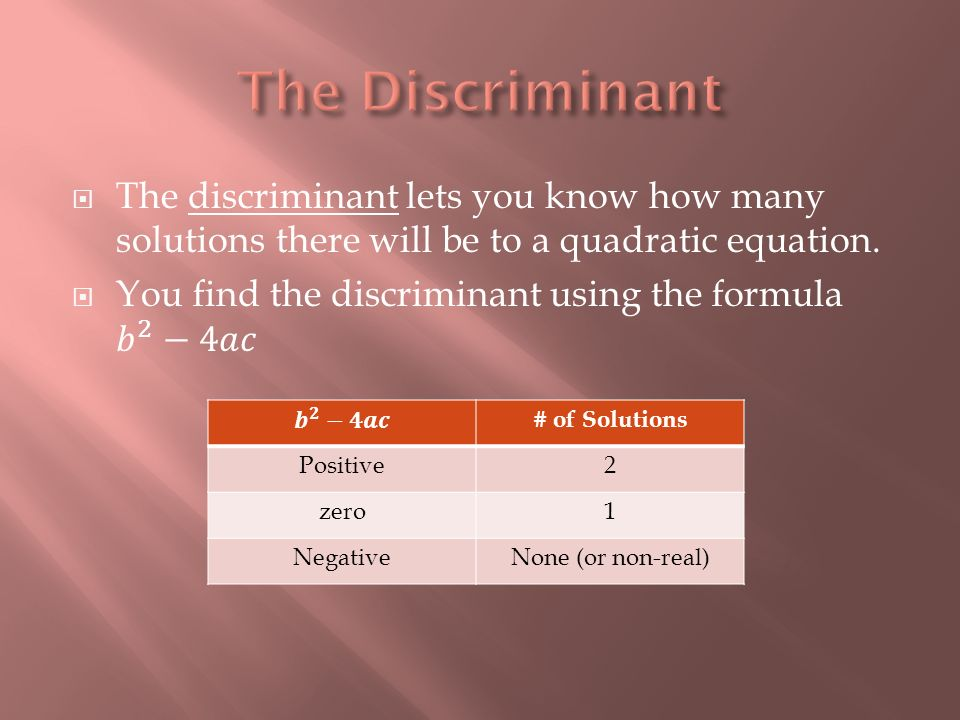 # of Solutions Positive2 zero1 NegativeNone (or non-real)
