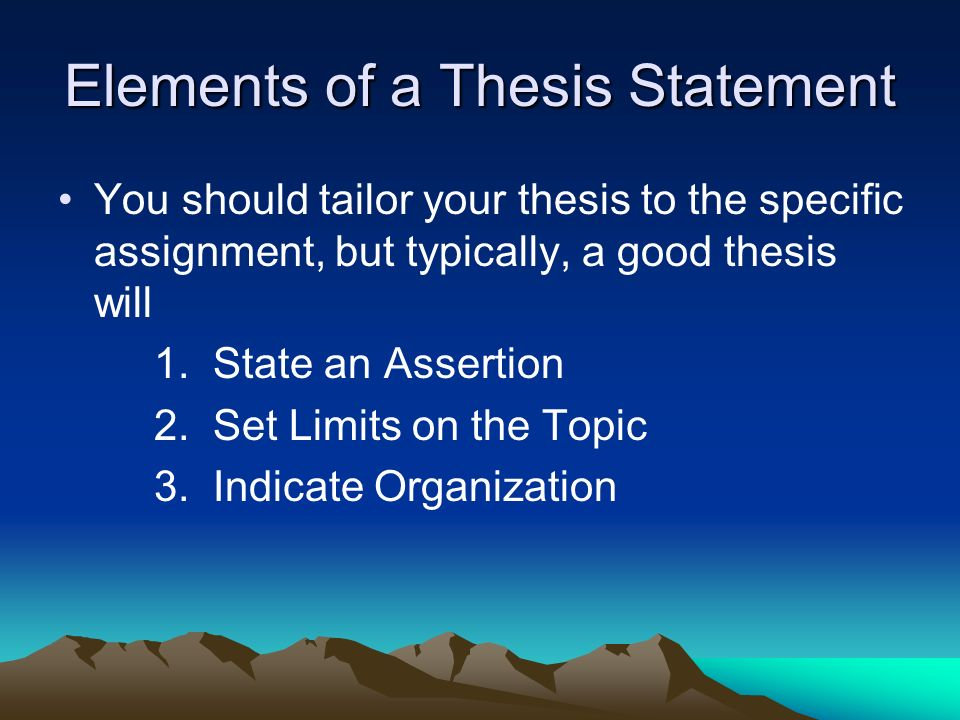 Thesis Statements Thesis The Thesis Statement Is The Most  Elements Of A Thesis Statement You Should Tailor Your Thesis To The  Specific Assignment But