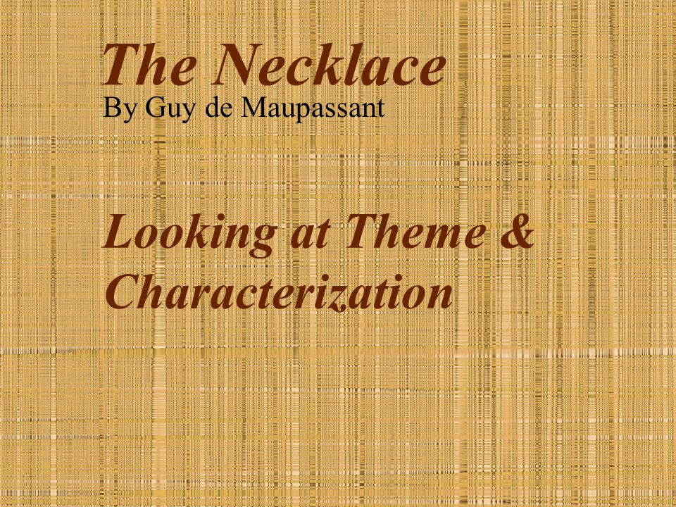 theme analysis of maupassants the necklace