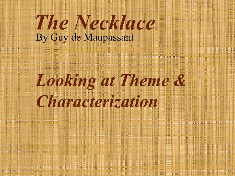 The Necklace By Guy De Maupassant Essay