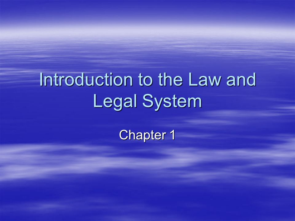 Introduction to the Law and Legal System Chapter 1